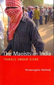 The Maoists in India, Nirmalangshu Mukherji